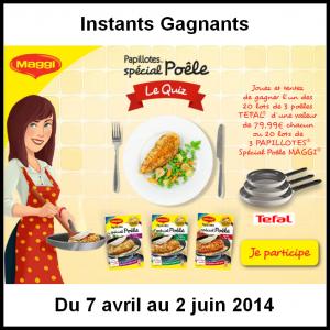 Instants Gagnants Maggi Lots de 3 Poêles Tefal à Gagner - anti-crise.fr