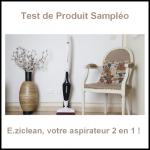 Test de Produit Sampleo : E.ziclean, votre aspirateur 2 en 1 ! - anti-crise.fr