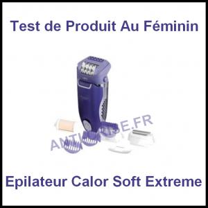Test de Produit Au Féminin : Epilateur Electrique Soft Extreme de Calor - anti-crise.fr