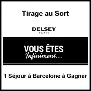 Tirage au Sort Delsey : 1 Séjour à Barcelone à Gagner - anti-crise.fr