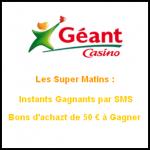 Instants Gagnants Géant Casino : Bons d'achat de 50 € à Gagner - anti-crise.fr