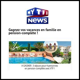 Tirage au Sort My TF1 : Gagnez vos Vacances en famille en pension-complète avec VTF - anti-crise.fr