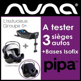 Test de Produit Conso Baby : Siège auto Pipa et base isofix Nuna - anti-crise.fr