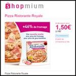 Offre de Remboursement (ODR) Shopmium : Pizza Ristorante Royale à 1,50 € - anti-crise.fr