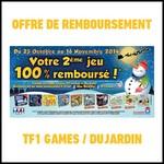 Offre de Remboursement (ODR) TF1 Games/Dujardin : Votre 2ème Jeu 100 % Remboursé - anti-crise.fr