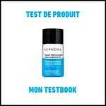 Test de produit Mon TestBook : Super démaquillant yeux waterproof - Sephora - anti-crise.fr