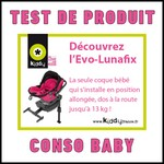 Test de Produit Conso Baby : Siège auto Evo lunafix Kiddy - anti-crise.fr