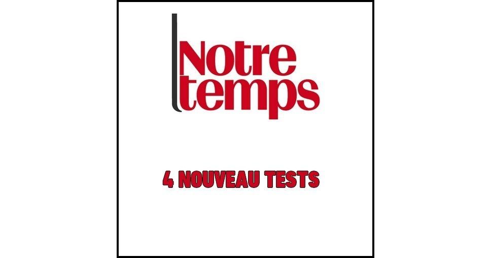 Test de Produit Notre Temps : 4 Nouveaux Tests - anti-crise.fr
