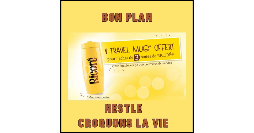 Bon Plan Nestlé Croquons La Vie : 1 Travel Mug Isotherme Ricoré Offert - anti-crise.fr