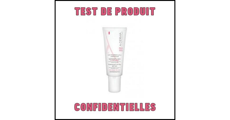 Test de Produit Confidentielles : Gel micellaire yeux waterproof Sensifluid A-Derma - anti-crise.fr