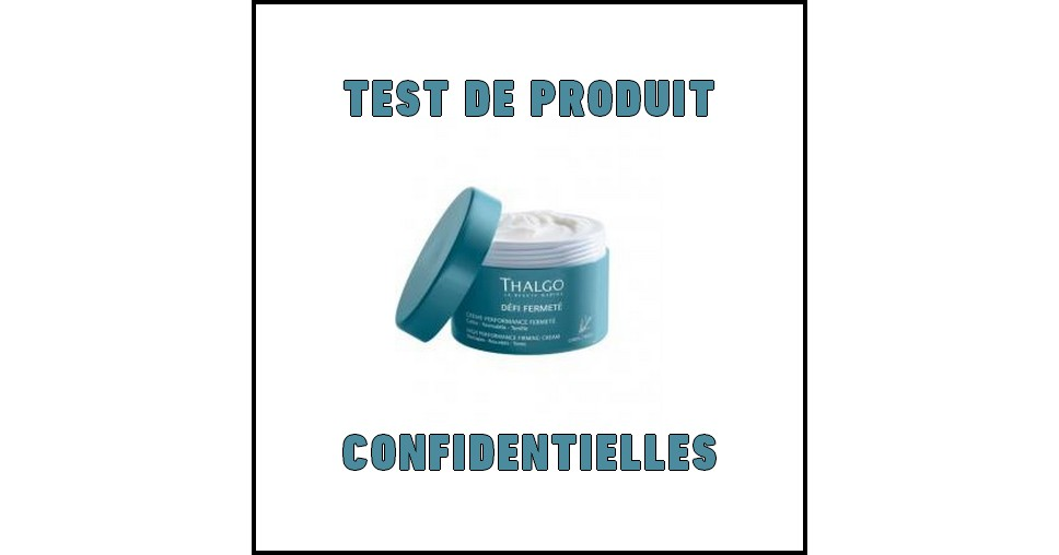 Test de Produit Confidentielles : Crème performance fermeté de Thalgo - anti-crise.fr