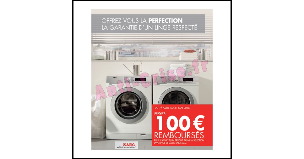 Offre de Remboursement (ODR) AEG : Jusqu'à 100 € sur Lave-Linge et Sèche-Linge - anti-crise.fr