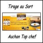 Tirage au sort Auchan Top Chef Une nuit magique à gagner !