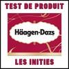 Test de Produit Les Initiés : Crème Glacée Häagen-Dazs™ - anti-crise.fr