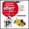 Bon Plan Kenwood : Un Accessoire Centrifugeuse Offert pour l'achat d'un Cooking Chef - anti-crise.fr