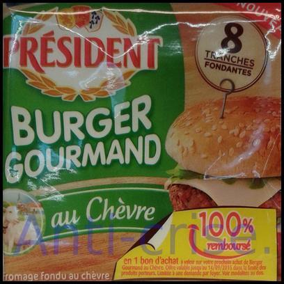 Offre de Remboursement Président : Burger Gourmand au Chèvre 100 % Remboursé en 1 bon - anti-crise.fr