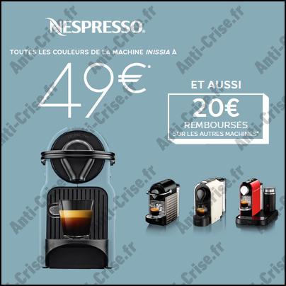 Offre de Remboursement Nespresso : Machine à Café Inissia à 49 € et 20 € sur les autres Machines - anti-crise.fr