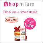 Offre de Remboursement Shopmium : Elle & Vire Crème Brûlée à découvrir pour 1,50€ - anti-crise.fr