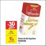Bon Plan Farine Suprême Francine chez Carrefour - anti-crise.fr