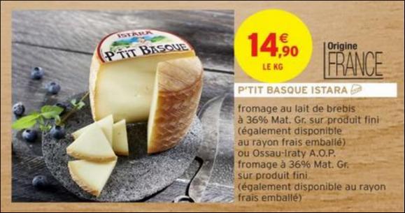 Bon Plan P'tit Basque Istara chez Intermarché - anti-crise.fr