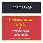 Offre de Remboursement PrismaShop : 20€ Remboursés sur un Abonnement Acheté - anti-crise.fr