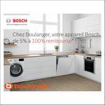 Offre de Remboursement Bosch : Jusqu'à 100% sur l'Electroménager chez Boulanger - anti-crise.fr