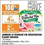 Bon Plan Jambon le Tranché Fin Dégustation Fleury Michon chez Carrefour Market (30/10 - 11/11) - anti-crise.Fr