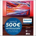 Offre de Remboursement Philips : Jusqu'à 500€ Remboursés sur Téléviseur Ultra HD Ambilight - anti-crise.fr