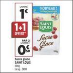 Bon Plan Sucre Glace Saint Louis chez Géant Casino - anti-crise.fr