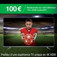 Offre de Remboursement TCL : 150€ Remboursés sur DP66 AndroidTV
