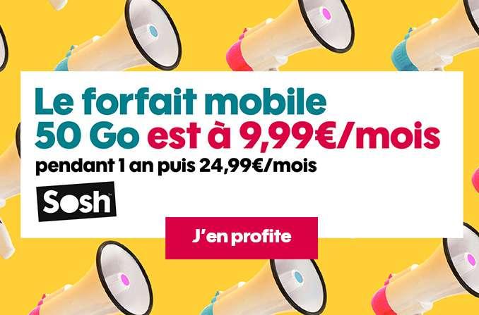 9.99€ par mois le Forfait SOSH ILLIMITE 50Go (au lieu de 24.99€)
