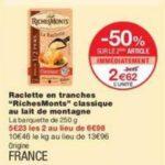 Bon Plan Raclette RichesMonts chez Monoprix - anti-crise.fr