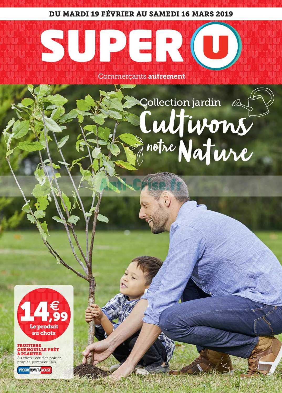 Catalogue Super U du 19 février au 16 mars 2019 (Jardin ...