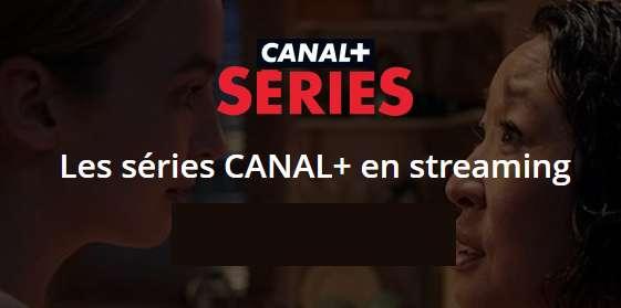 Canalplus Series : 1 mois gratuit sans engagement