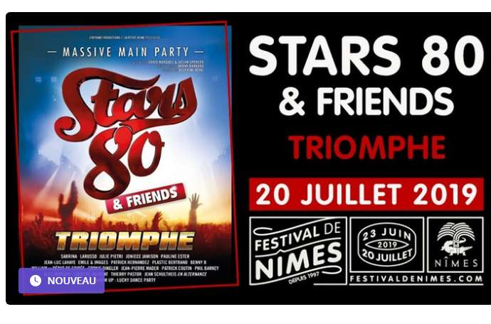 Billets à prix réduits pour STARS 80 à Nimes le 20 juillet