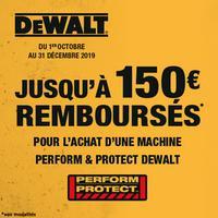 Offre de Remboursement DeWalt : Jusqu'à 150€ Remboursés sur Machine Perform & Protect