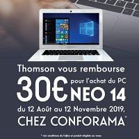 Offre de Remboursement Thomson : 30€ Remboursés pour l'achat d'un Pc Neo14 chez Conforama