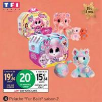 Bon Plan Dujardin : Peluche Fur Balls Saison 2 à 5,84€ chez Intermarché (04/11 – 24/11)