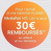 Offre de Remboursement Huawei : 30€ Remboursés sur Tablette MediaPad M5 Lite 10 Wi-Fi