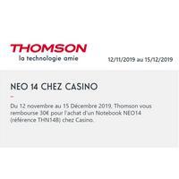 Offre de Remboursement Thomson : 30€ sur Pc NoteBook Neo 14 chez Casino