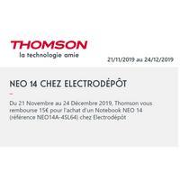 Offre de Remboursement Thomson : 15€ sur Pc NoteBook Neo 14 chez Electro Dépôt