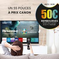 Offre de Remboursement Hisense : Jusqu'à 50€ Remboursés sur Téléviseur 55 pouces