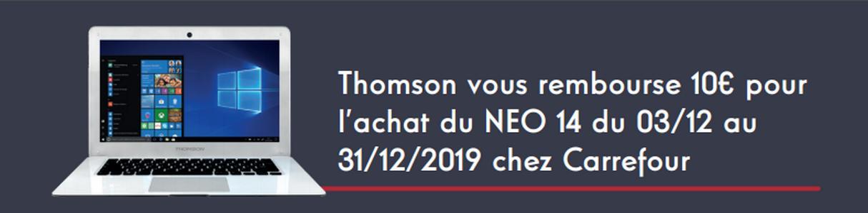 Offre De Remboursement Thomson 10 Sur Pc Notebook Neo 14