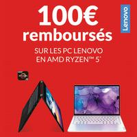 Offre de Remboursement Lenovo : 100€ Remboursés sur PC AMD RYZEN™ 5