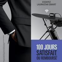 Offre d'Essai Laurastar : Centre de Repassage Smart Satisfait ou 100% Remboursé