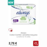 Serviettes Always Cotton Protection partout (06/01 – 18/01)