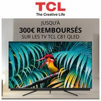 Offre de Remboursement TCL : Jusqu'à 300€ Remboursés sur TV C81 QLED