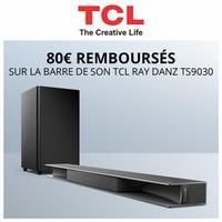 Offre de Remboursement TCL : 80€ Remboursés sur Barre de Son Ray Danz TS9030
