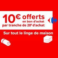 Carrefour : Bon d'Achat de 10€ par tranche de 20€ d'Achats sur le Linge de Maison
